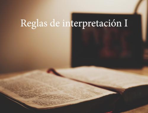 Reglas de Interpretación de la Biblia. Parte I.