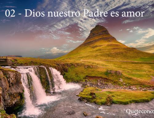 02 – Dios nuestro Padre es amor